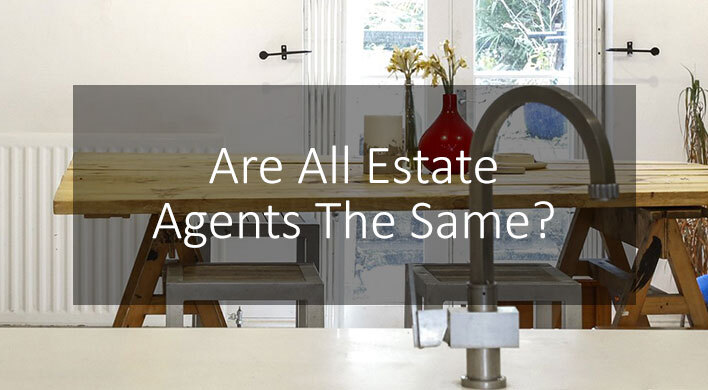 Are All Estate Agents The Same?