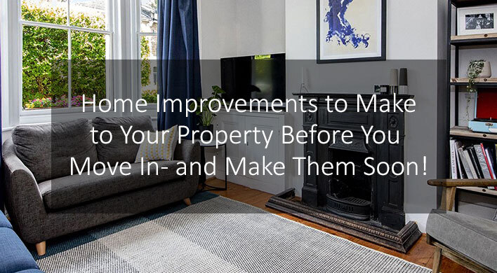 Home Improvements to Make to Your Property Before You Move In- and Make Them Soon!