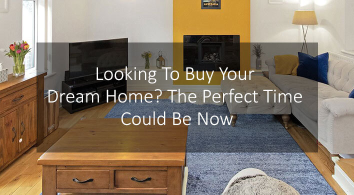 Looking To Buy Your Dream Home? The Perfect Time Could Be Now